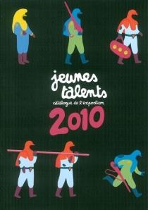 Jeunes talents 2010 : 37e Festival international de la bande dessinée d'Angoulême : catalogue de l'exposition - Festival international de la bande dessinée d'Angoulême