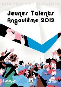 Jeunes talents 2013 : catalogue de l'exposition - Festival international de la bande dessinée d'Angoulême