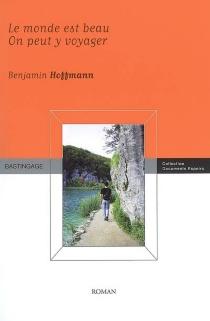 Le monde est beau, on peut y voyager - BenjaminHoffmann
