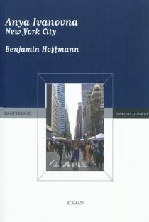 Anya Ivanovna : New York City - BenjaminHoffmann