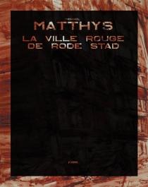 La ville rouge de Rode Stad - MichaelMatthys