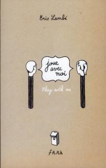 Joue avec moi| Play with me - ÉricLambé