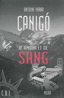 Canigo d'amour et de sang - AntoineParra