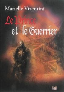 Le prince et le guerrier - MarielleVizentini