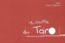 Le souffle du toro - PierreVignaud