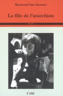 La fille de l'anarchiste - RaymondSan Geroteo