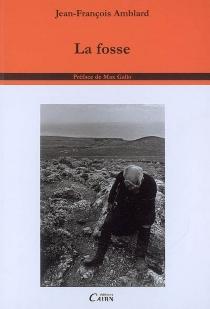 La fosse - Jean-FrançoisAmblard
