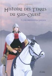 Histoire des terres du Sud-Ouest - PatriceFréchou