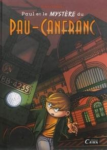 Paul et le mystère du Pau-Canfranc - RobertMinguez