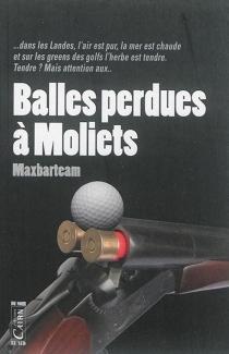 Balles perdues à Moliets - Maxbarteam