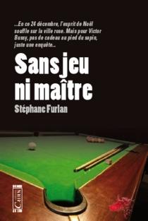 Sans jeu ni maître - StéphaneFurlan