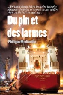 Du pin et des larmes - PhilippeMediavilla