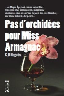 Pas d'orchidées pour Miss Armagnac - G.-D.Noguès