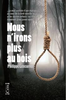 Nous n'irons plus au bois - PhilippeLescaret