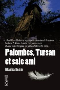 Palombes, Tursan et sale ami - Maxbarteam