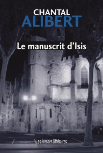 Le manuscrit d'Isis - Chantal Alibert