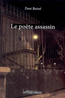Le poète assassin : une enquête à Perpignan - DaniBoissé