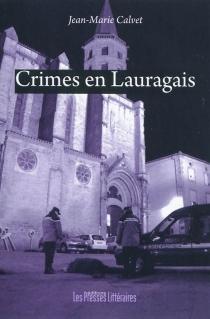 Crimes en Lauragais - Jean-MarieCalvet