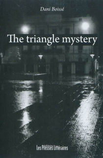 The triangle mystery : a criminal investigation in Perpignan - Dani Boissé