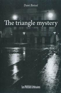 The triangle mystery : a criminal investigation in Perpignan - DanielleBoissé