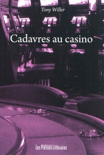 Cadavres au casino - Tony Willer
