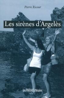Les sirènes d'Argelès - PierreRicour