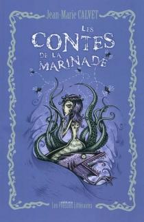 Les contes de la Marinade - Jean-MarieCalvet