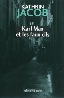 Karl Max et les faux cils - KathrinJacob