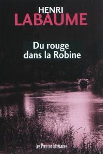 Du rouge dans la Robine - HenriLabaume