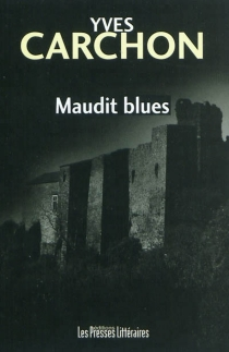 Maudit blues - Yves Carchon