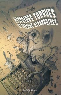 Histoires tordues et dessins bizarroïdes - Aurélio
