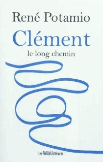 Clément, le long chemin - RenéPotamio