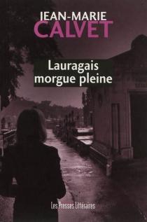 Lauragais morgue pleine - Jean-MarieCalvet