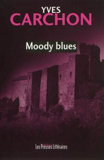 Moody blues - Yves Carchon