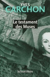 Le testament des muses - YvesCarchon