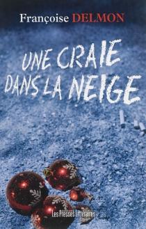 Une craie dans la neige : roman de Noël - FrançoiseDelmon