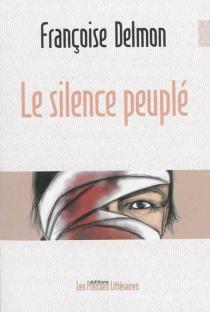 Le silence peuplé - FrançoiseDelmon
