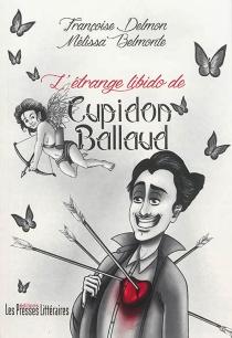 L'étrange libido de Cupidon Ballaud - MélissaBelmonte