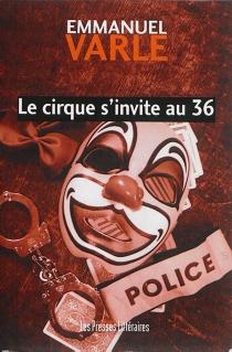 Le cirque s'invite au 36 - EmmanuelVarle