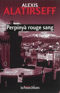 Perpinyà rouge sang - AlexisAlatirseff