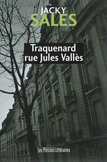 Traquenard rue Jules Vallès - JackySales