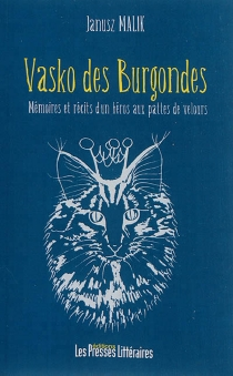Vasko des Burgondes : mémoires et récits d'un héros aux pattes de velours - JanuszMalik
