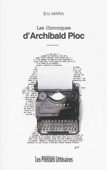 Les chroniques d'Archibald Pioc - EricMaria