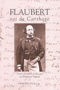 Flaubert, roi de Carthage -