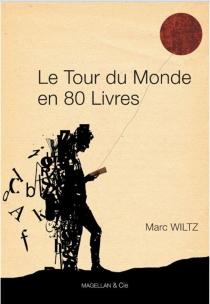 Le tour du monde en 80 livres - MarcWiltz