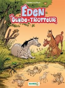 Eden : le globe-trotter - ChristopheCazenove