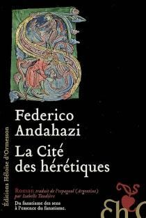 La cité des hérétiques - FedericoAndahazi