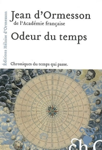 Odeur du temps : chroniques du temps qui passe - Jean d'Ormesson