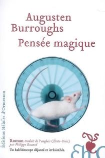Pensée magique - AugustenBurroughs
