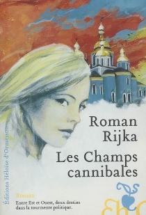 Les champs cannibales - RomanRijka